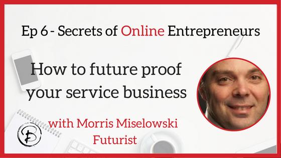 How to future proof your service business: Morris Miselowski –  Futurist