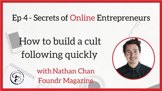 How to build a cult following quickly: Nathan Chan – Foundr Magazine