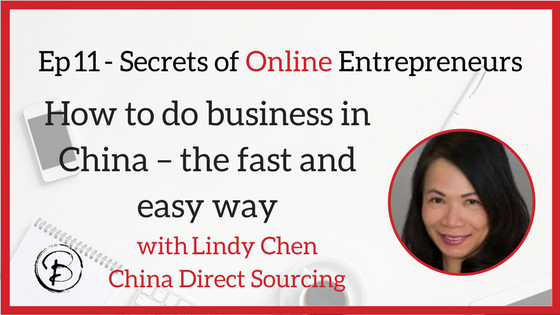 How to do business in China – the fast and easy way- Lindy Chen, Founder, China Direct Sourcing