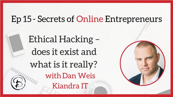 Ethical Hacking – does it exist and what is it really? – Dan Weis – White-Hat hacker and head of security services, Kiandra IT
